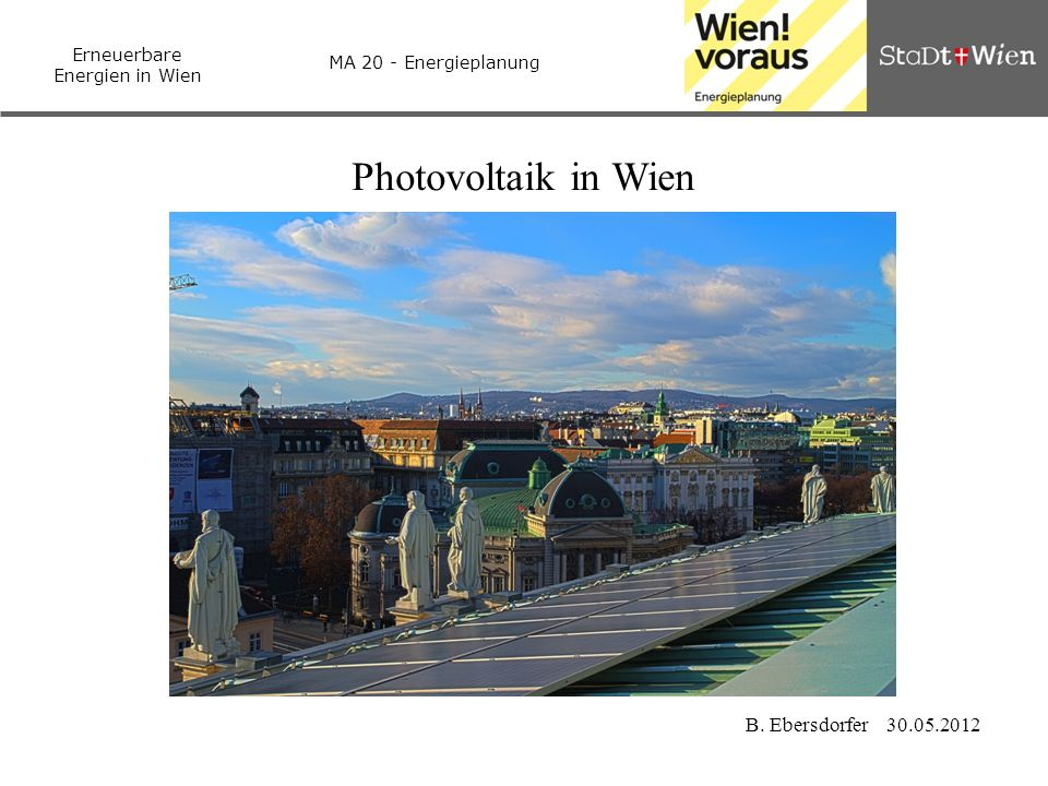 Photovoltaik in Wien B. Ebersdorfer 30.05.2012