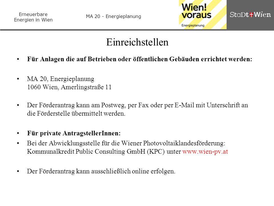 Einreichstellen Für Anlagen die auf Betrieben oder öffentlichen Gebäuden errichtet werden: MA 20, Energieplanung 1060 Wien, Amerlingstraße 11.