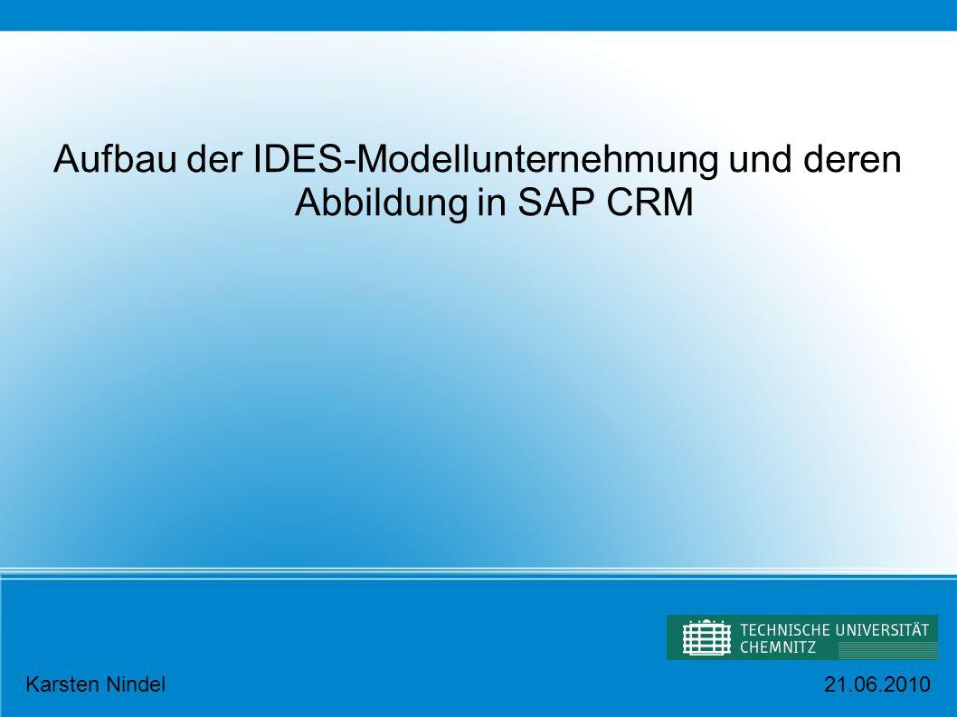 Aufbau der IDES-Modellunternehmung und deren Abbildung in SAP CRM