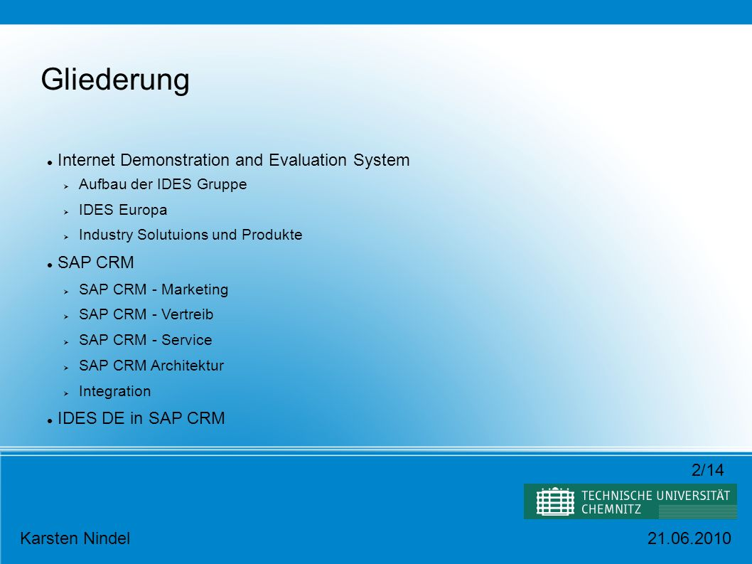 Gliederung Internet Demonstration and Evaluation System SAP CRM