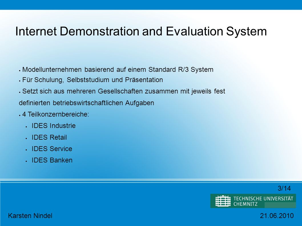Internet Demonstration and Evaluation System