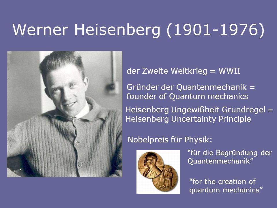 Werner Heisenberg (1901-1976) der Zweite Weltkrieg = WWII