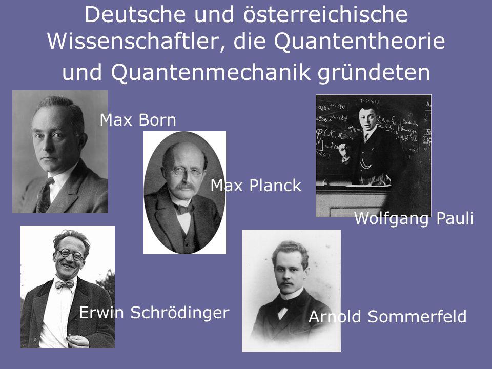 Deutsche und österreichische Wissenschaftler, die Quantentheorie und Quantenmechanik gründeten
