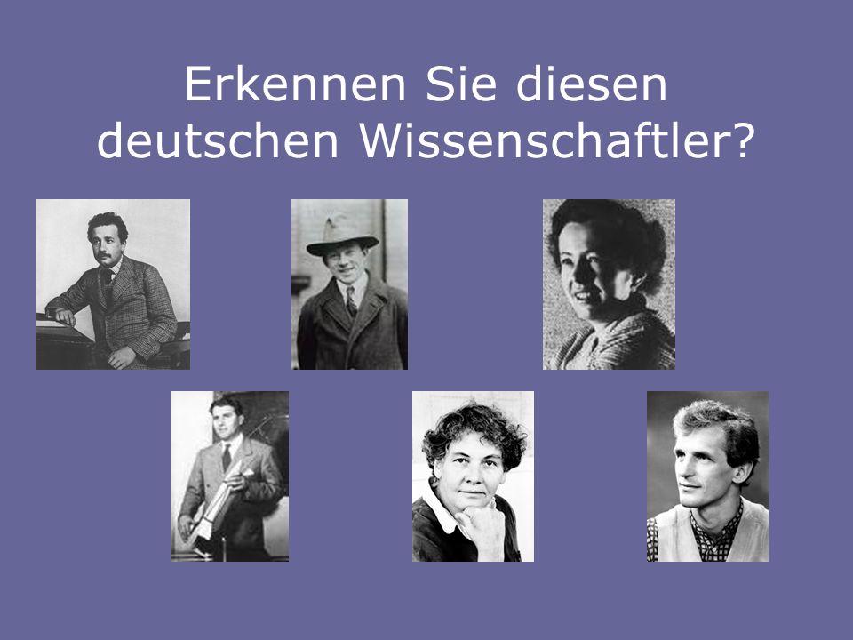 Erkennen Sie diesen deutschen Wissenschaftler