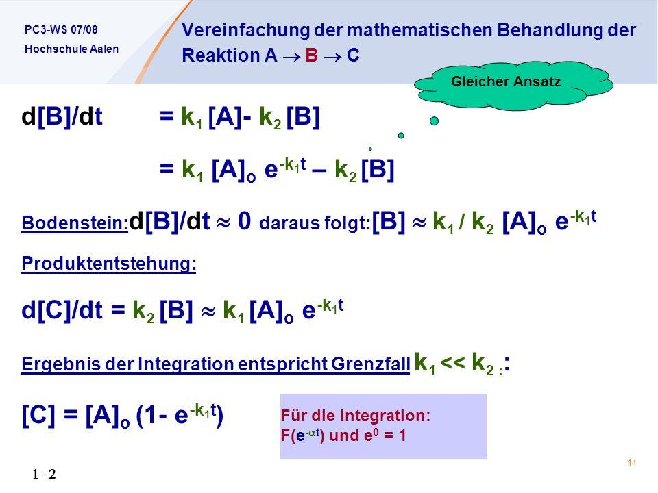 Vereinfachung der mathematischen Behandlung der Reaktion A  B  C