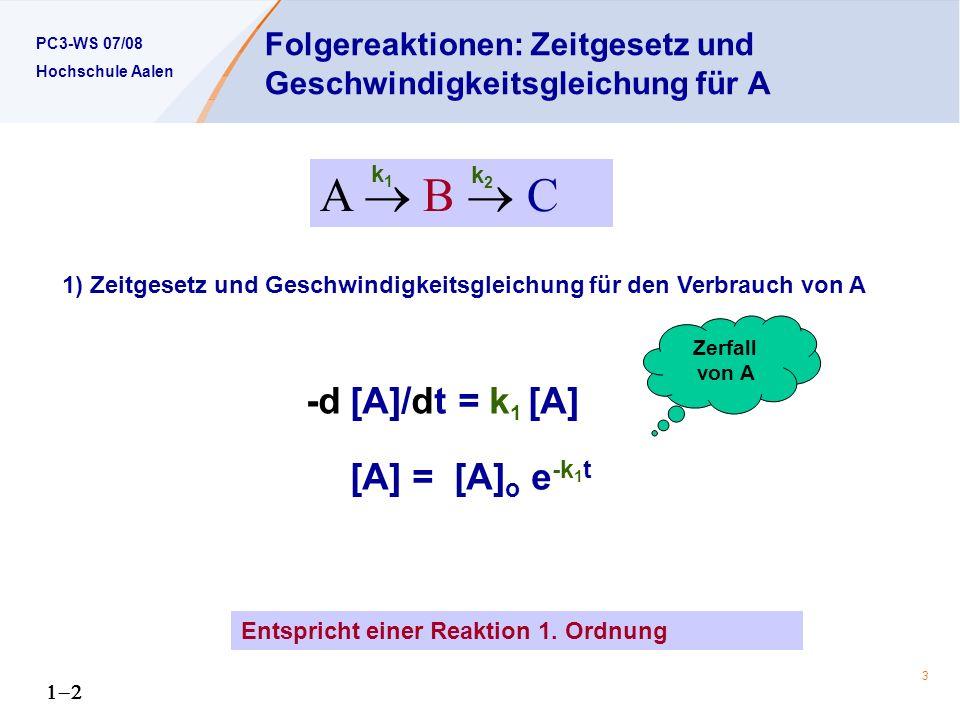 Folgereaktionen: Zeitgesetz und Geschwindigkeitsgleichung für A