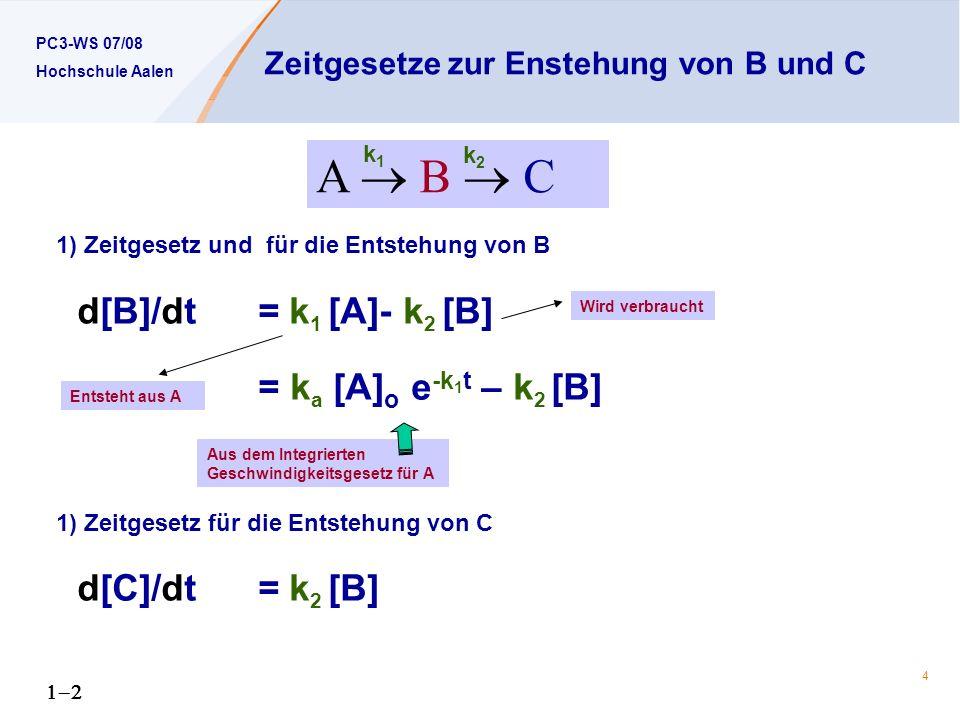 Zeitgesetze zur Enstehung von B und C