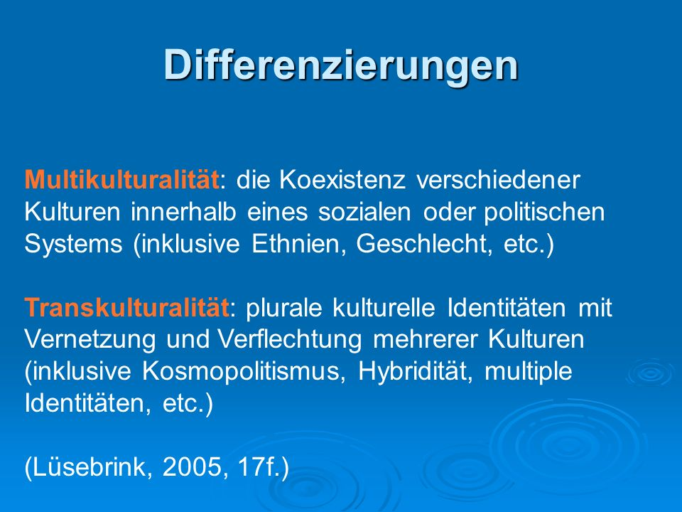 Differenzierungen Multikulturalität: die Koexistenz verschiedener