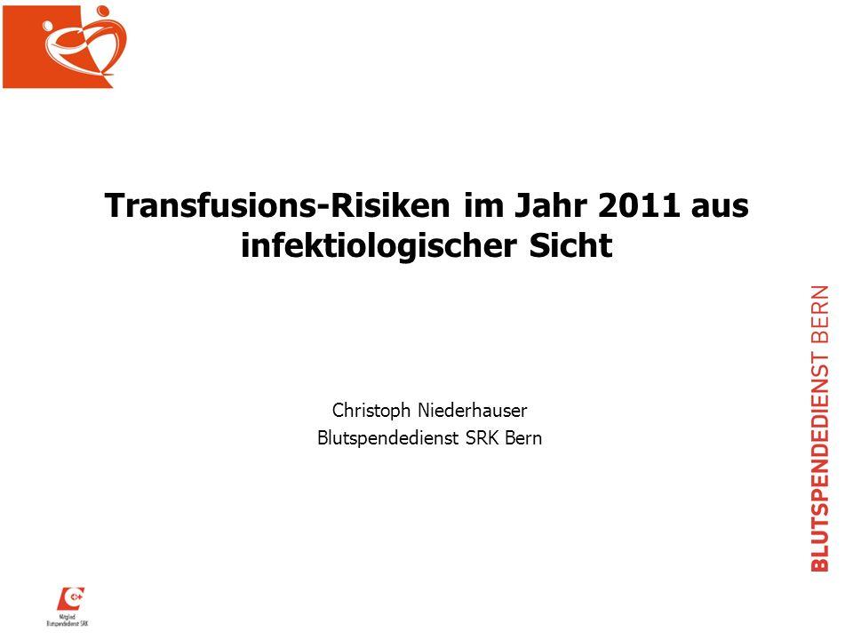 Transfusions-Risiken im Jahr 2011 aus infektiologischer Sicht