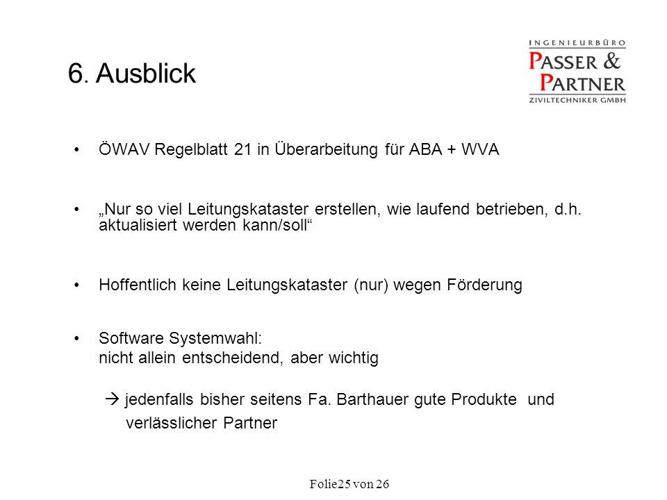6. Ausblick ÖWAV Regelblatt 21 in Überarbeitung für ABA + WVA