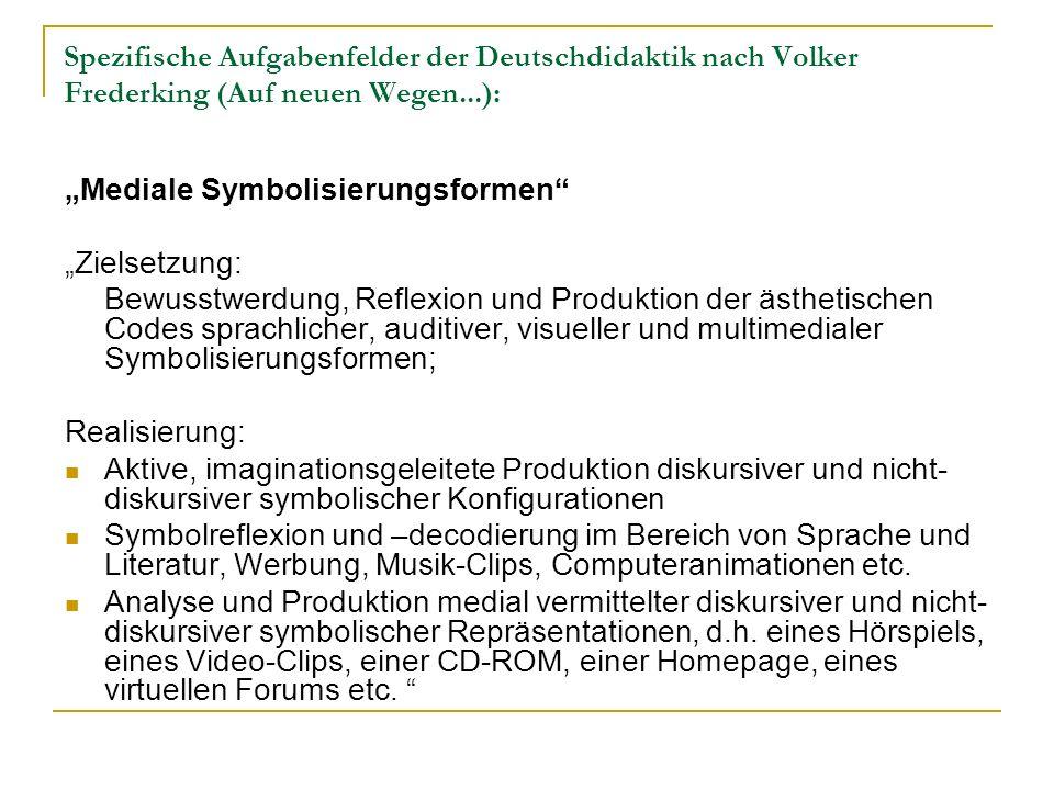 Spezifische Aufgabenfelder der Deutschdidaktik nach Volker Frederking (Auf neuen Wegen...):