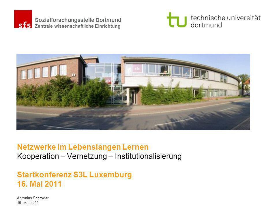 Netzwerke im Lebenslangen Lernen Kooperation – Vernetzung – Institutionalisierung Startkonferenz S3L Luxemburg 16. Mai 2011