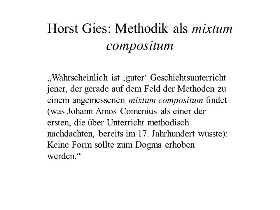 Horst Gies: Methodik als mixtum compositum