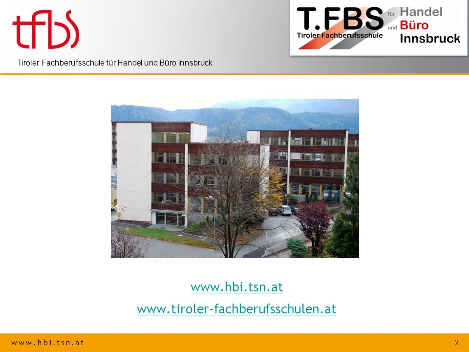 www.hbi.tsn.at www.tiroler-fachberufsschulen.at