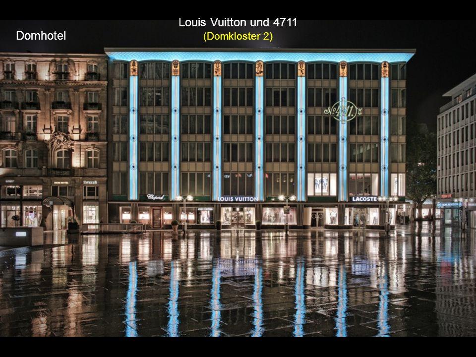 Louis Vuitton und 4711 (Domkloster 2)
