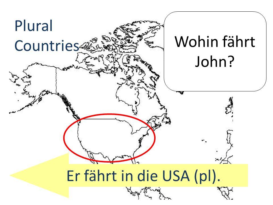Wohin fährt John Plural Countries Er fährt in die USA (pl).