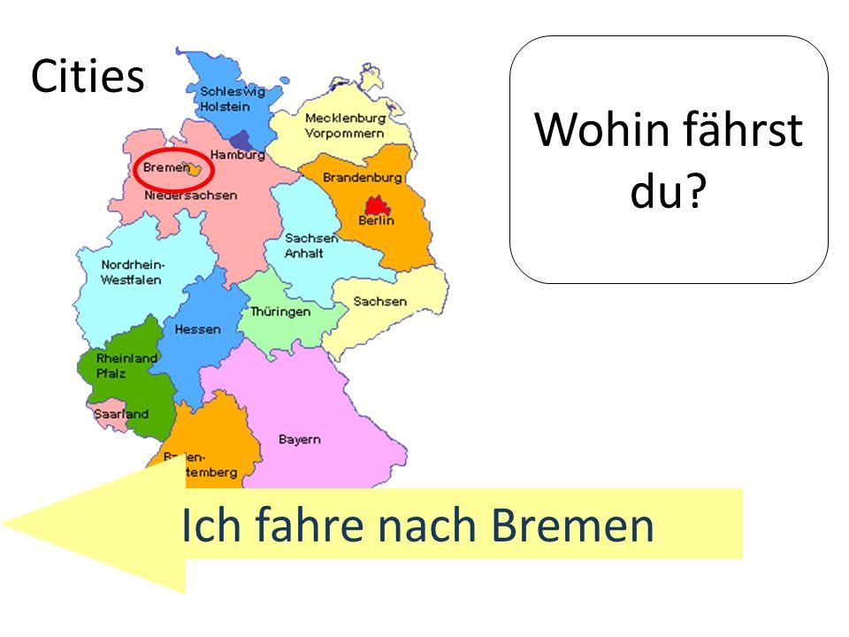 Cities Wohin fährst du Ich fahre nach Bremen