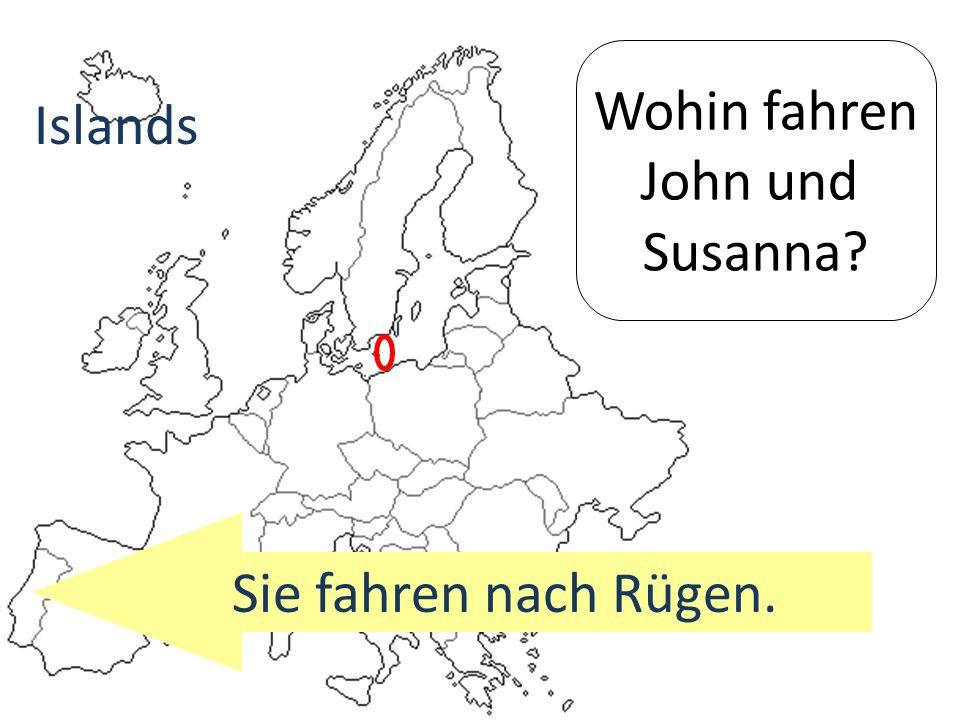 Wohin fahren John und Susanna Islands Sie fahren nach Rügen.