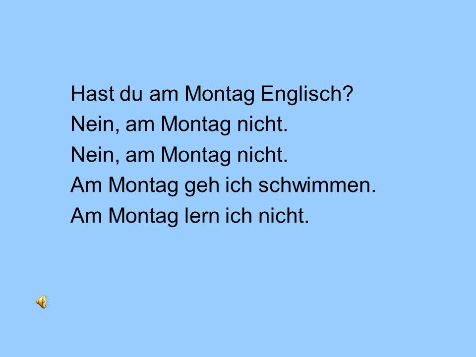 Hast du am Montag Englisch