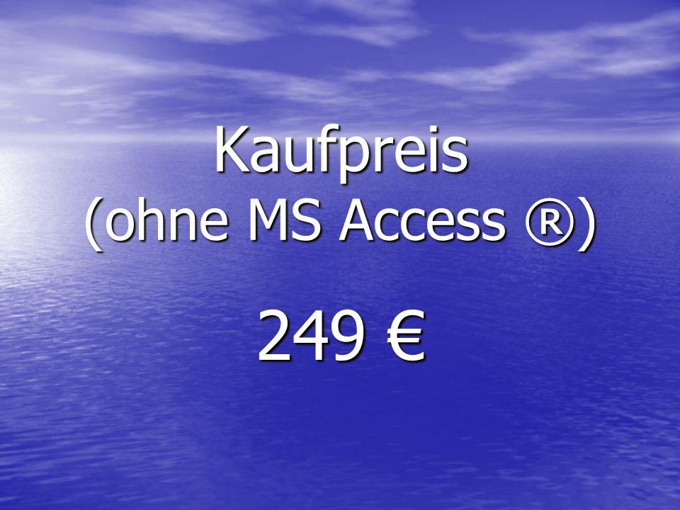 Kaufpreis (ohne MS Access ®)