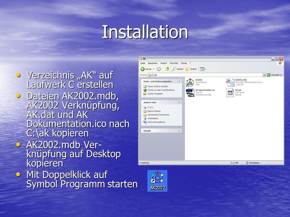 """Installation Verzeichnis """"AK auf Laufwerk C erstellen"""