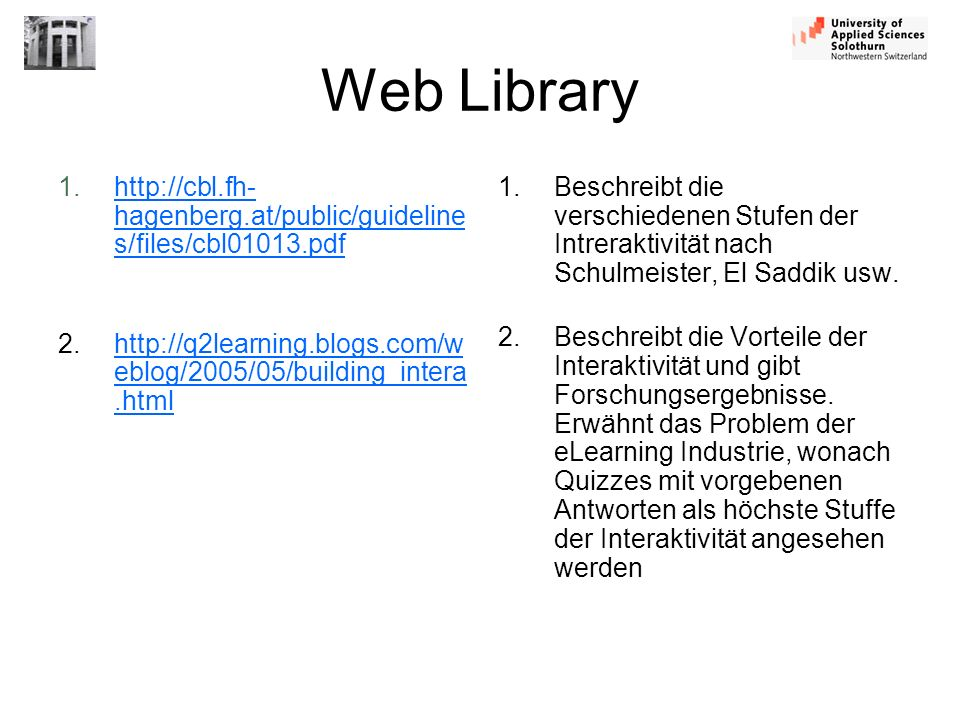 Web Library http://cbl.fh-hagenberg.at/public/guidelines/files/cbl01013.pdf. http://q2learning.blogs.com/weblog/2005/05/building_intera.html.