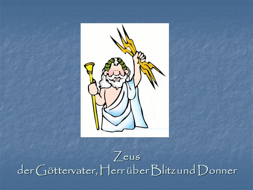 Zeus der Göttervater, Herr über Blitz und Donner