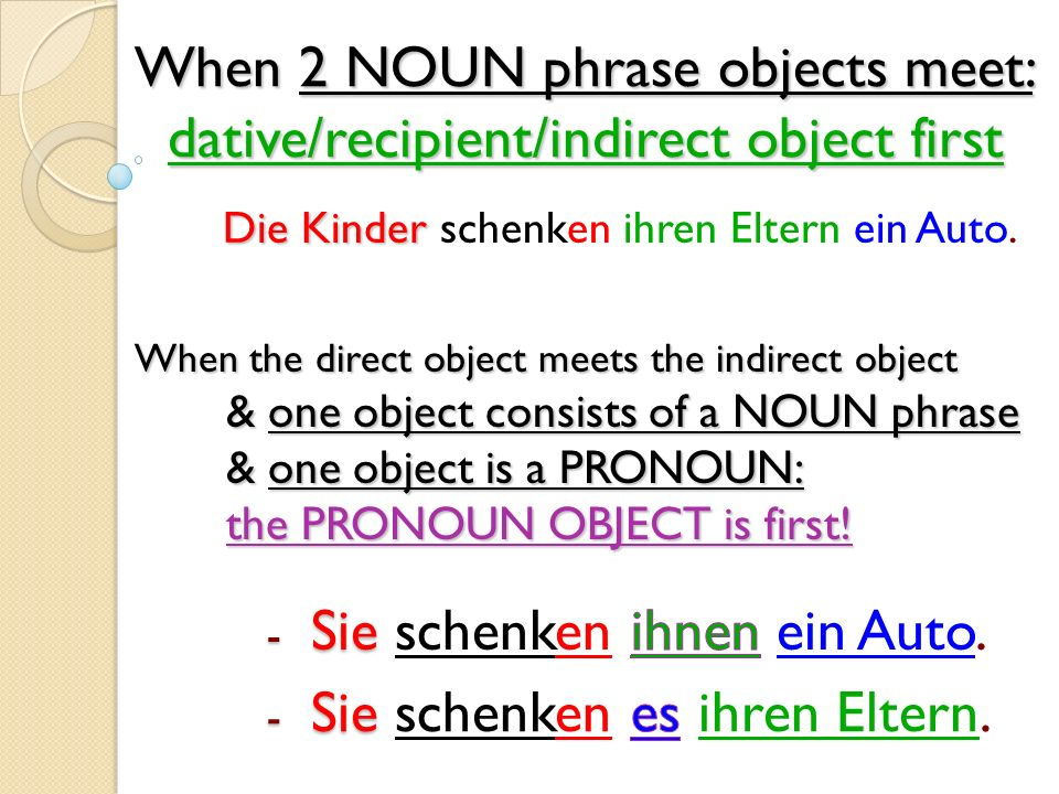 When 2 NOUN phrase objects meet: dative/recipient/indirect object first