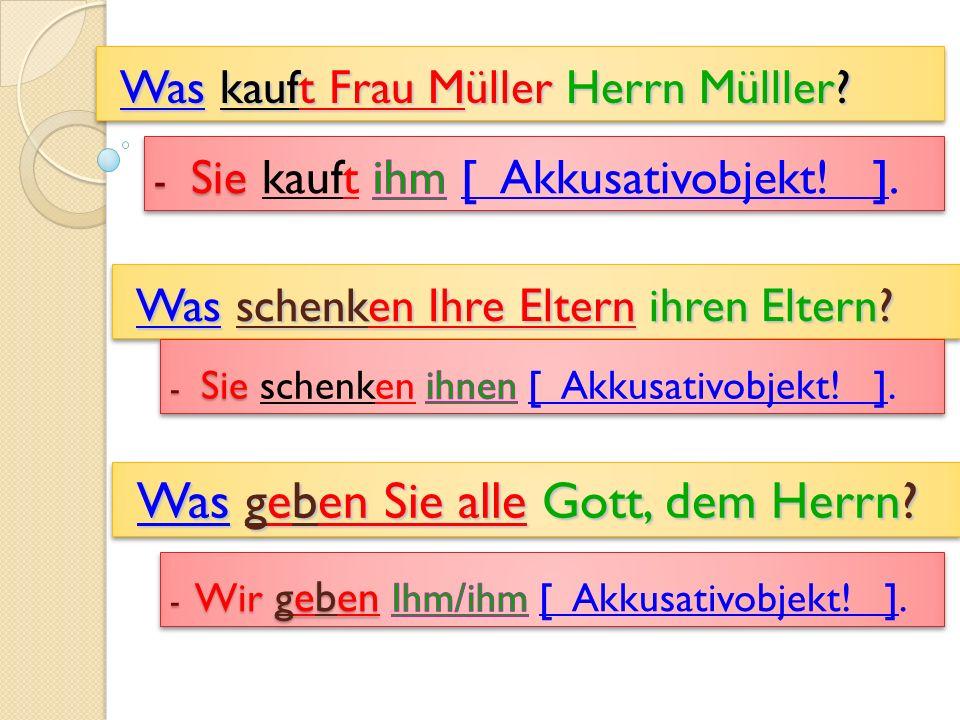Was kauft Frau Müller Herrn Mülller