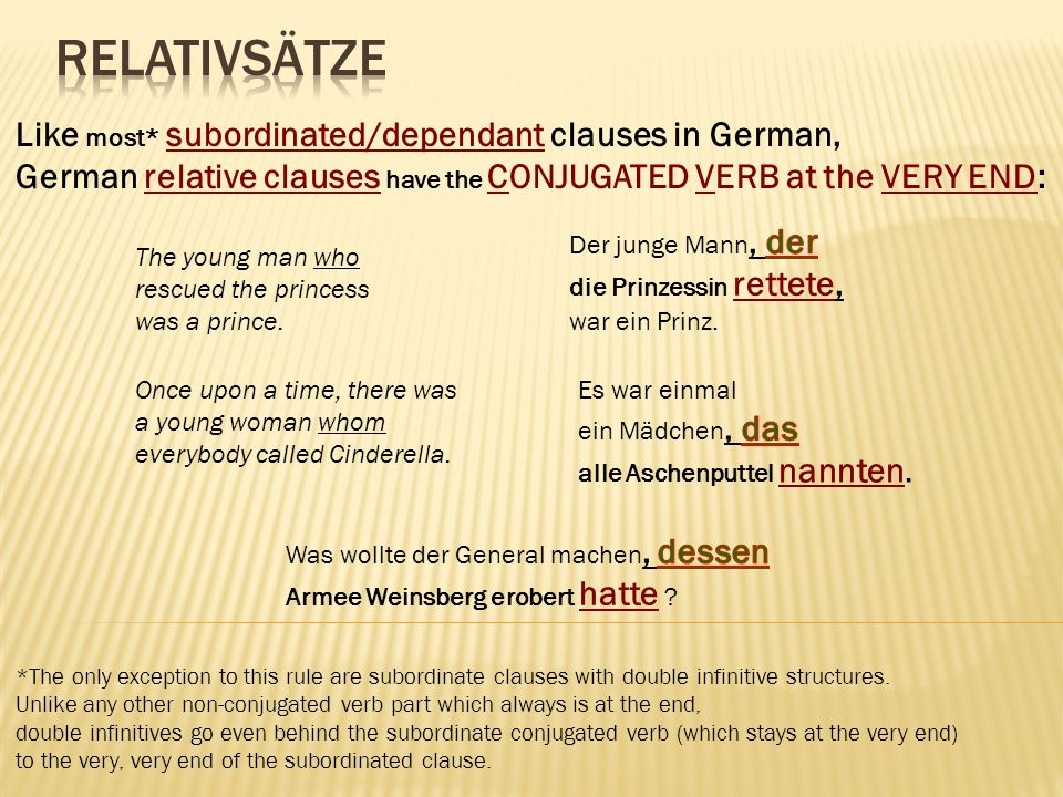 RelativSätze Like most* subordinated/dependant clauses in German,