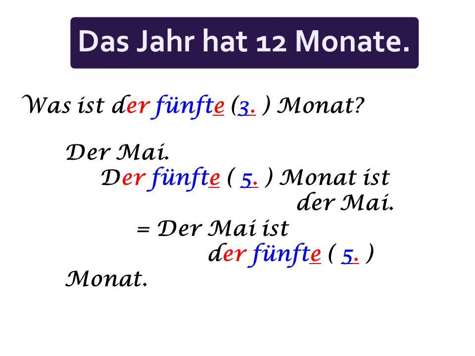 Das Jahr hat 12 Monate. Was ist der fünfte (3. ) Monat Der Mai.