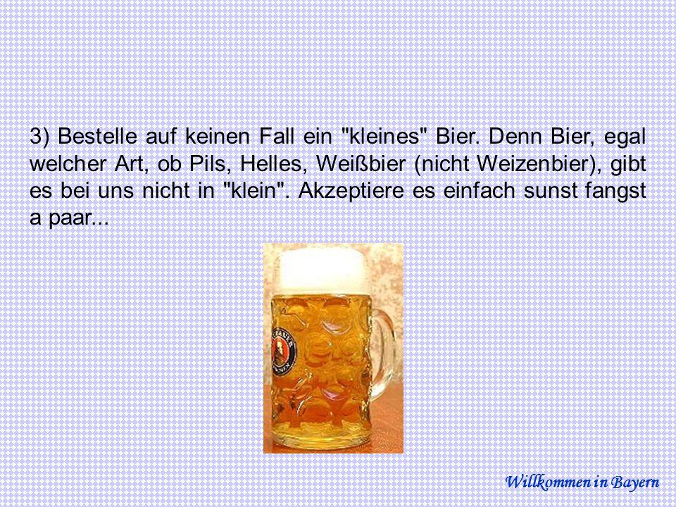 3) Bestelle auf keinen Fall ein kleines Bier