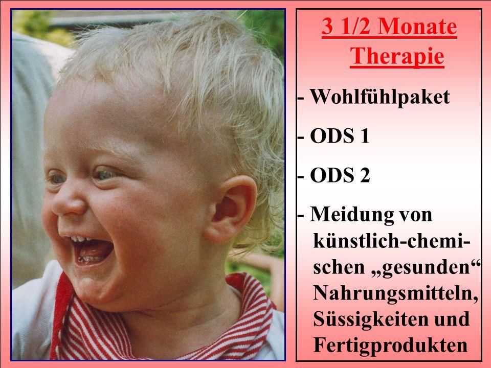 3 1/2 Monate Therapie - Wohlfühlpaket - ODS 1 - ODS 2