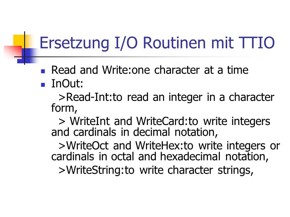 Ersetzung I/O Routinen mit TTIO