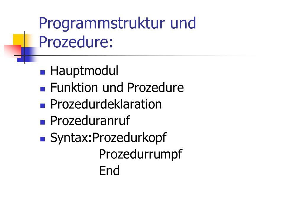 Programmstruktur und Prozedure:
