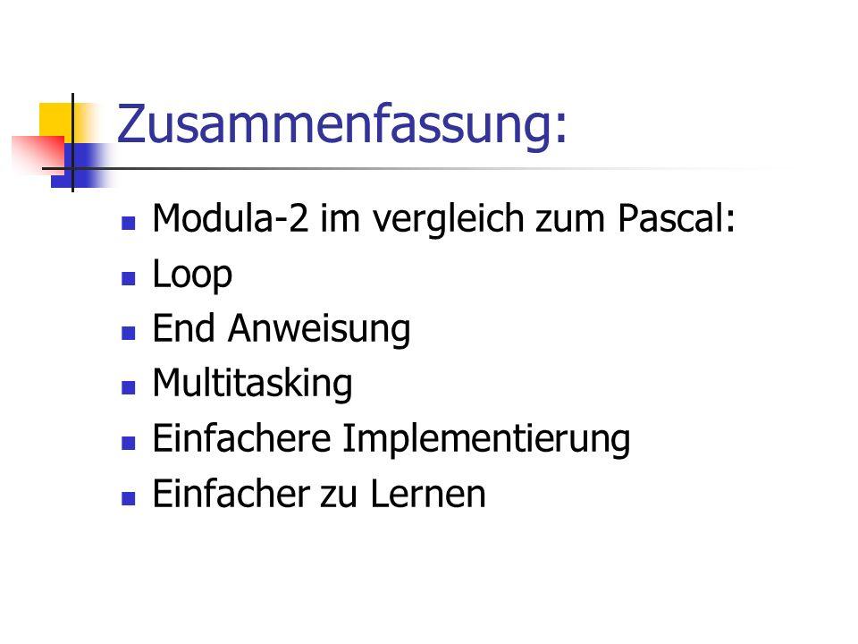 Zusammenfassung: Modula-2 im vergleich zum Pascal: Loop End Anweisung