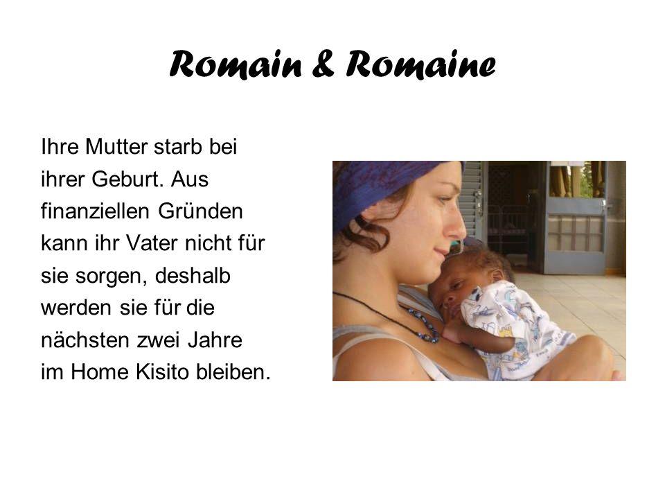 Romain & Romaine Ihre Mutter starb bei ihrer Geburt. Aus