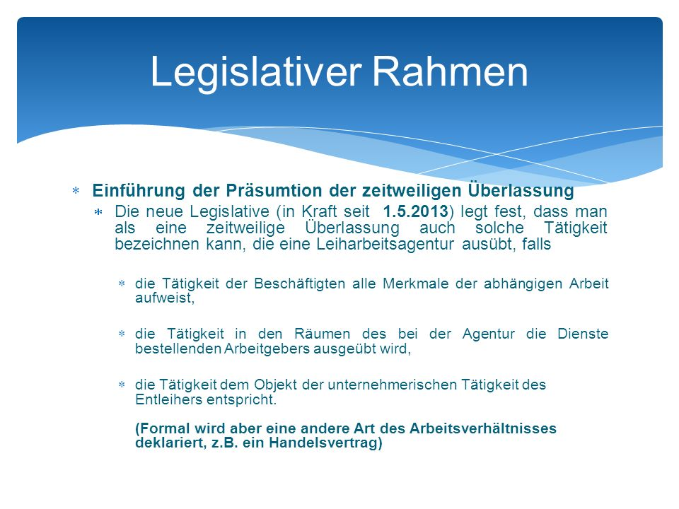 Legislativer Rahmen Einführung der Präsumtion der zeitweiligen Überlassung.