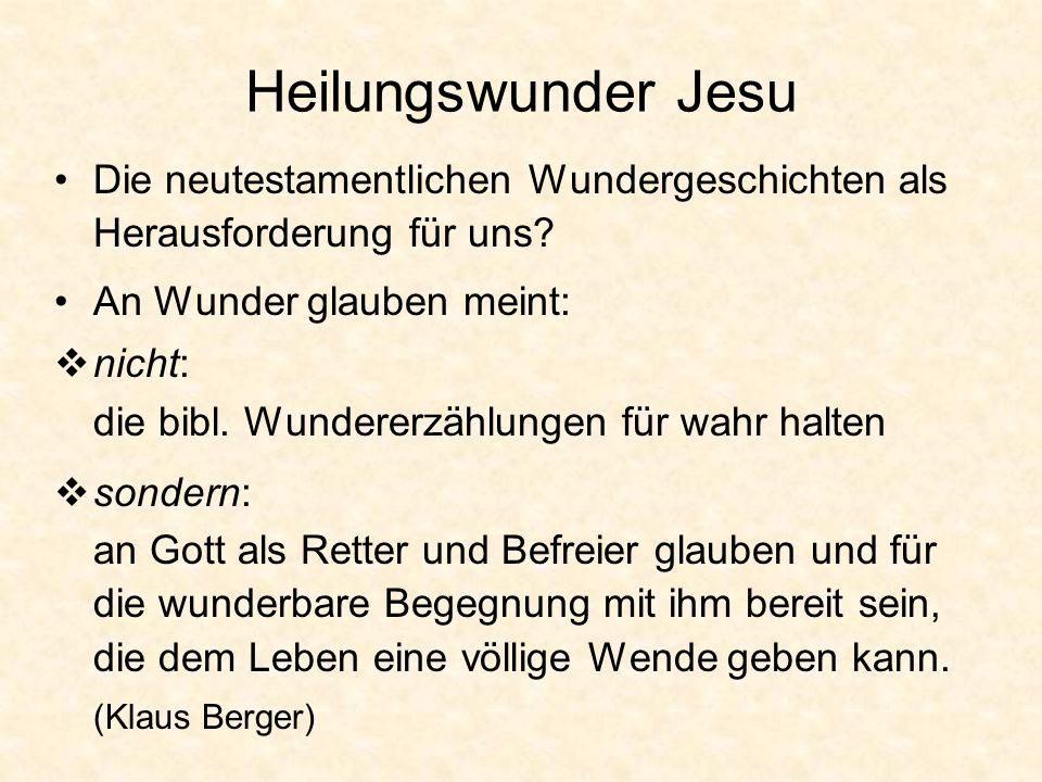 Heilungswunder Jesu Die neutestamentlichen Wundergeschichten als Herausforderung für uns An Wunder glauben meint:
