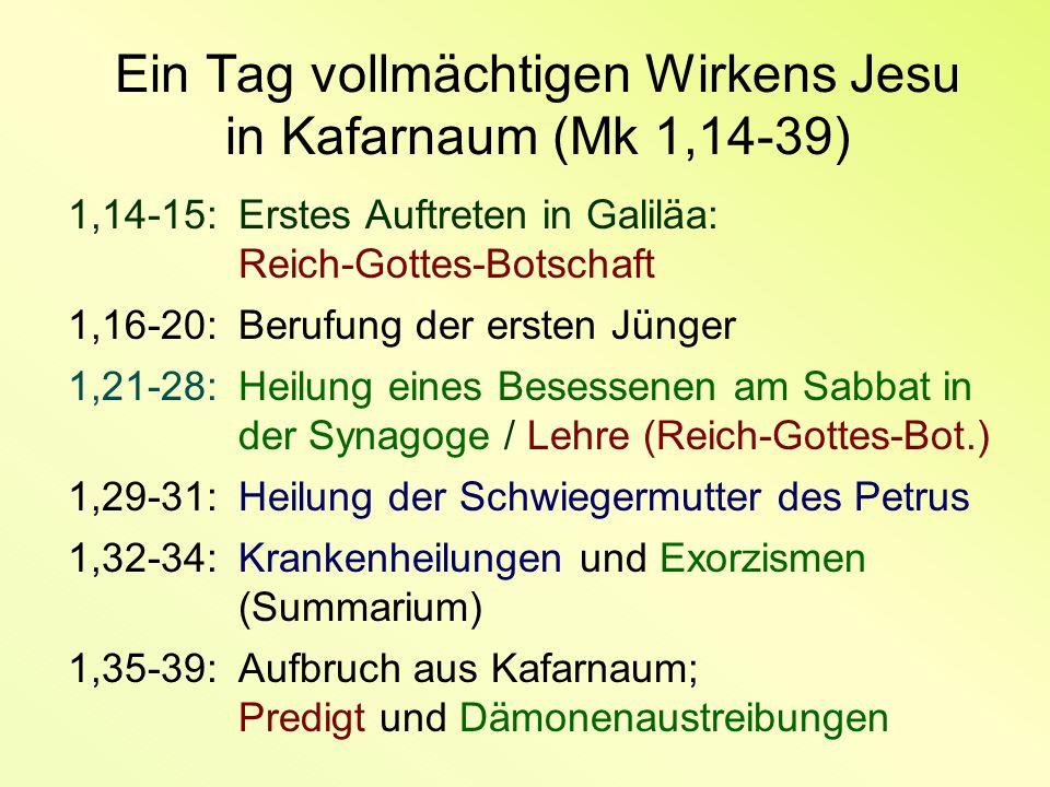 Ein Tag vollmächtigen Wirkens Jesu in Kafarnaum (Mk 1,14-39)