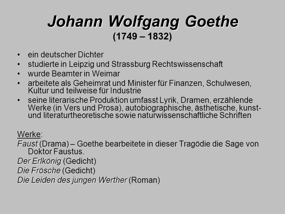 Johann Wolfgang Goethe (1749 – 1832)
