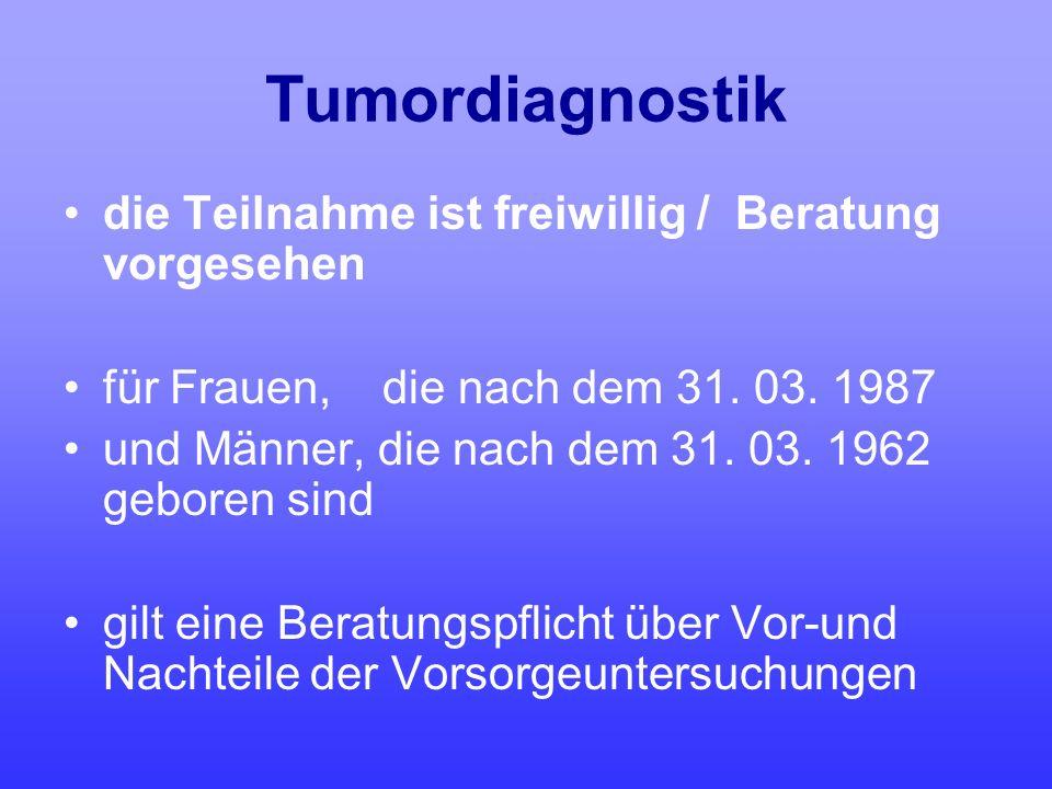 Tumordiagnostik die Teilnahme ist freiwillig / Beratung vorgesehen