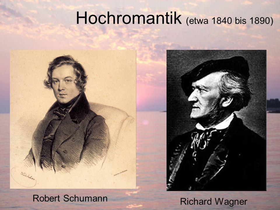 Hochromantik (etwa 1840 bis 1890)