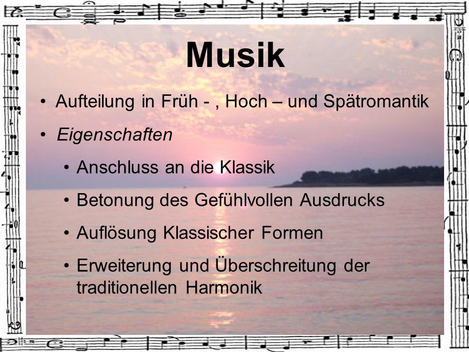 Musik Aufteilung in Früh - , Hoch – und Spätromantik Eigenschaften