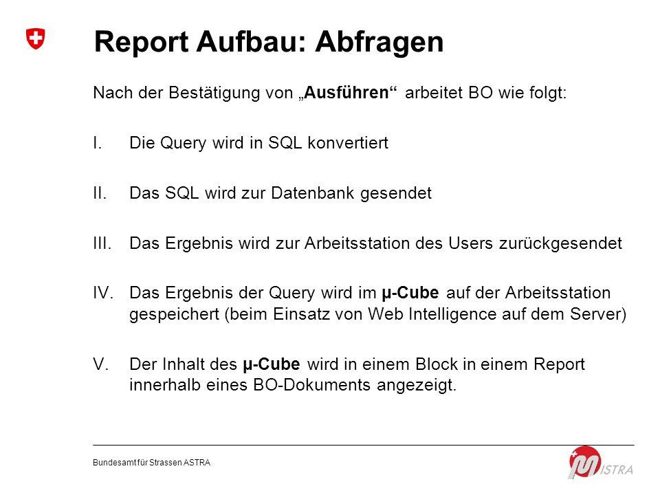Report Aufbau: Abfragen