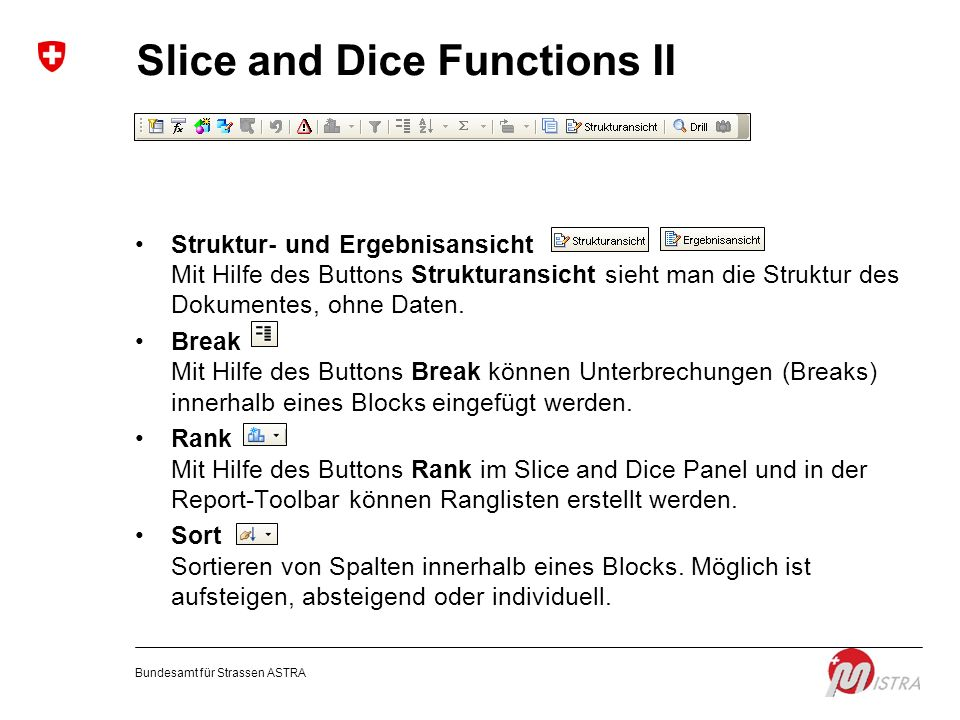 Slice and Dice Functions II