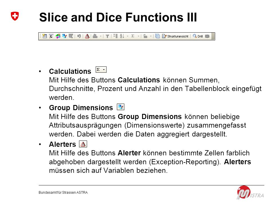 Slice and Dice Functions III