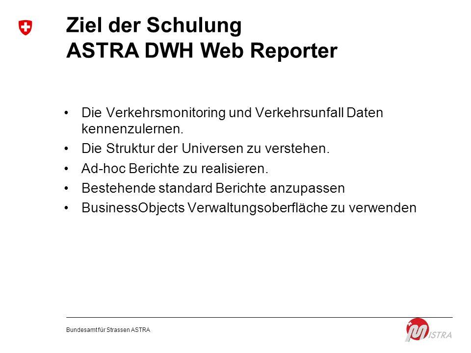 Ziel der Schulung ASTRA DWH Web Reporter