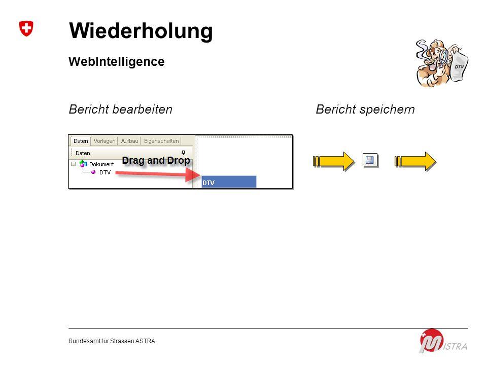 Wiederholung WebIntelligence Bericht bearbeiten Bericht speichern