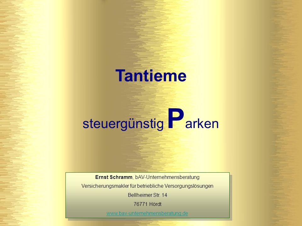 Tantieme steuergünstig Parken Ernst Schramm, bAV-Unternehmensberatung